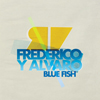 Frederico y Alvaro Presents Blue Fish